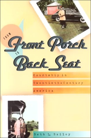 From Front Porch to Back Seat Courtship in Twentieth-Century America  1988 (Reprint) edition cover