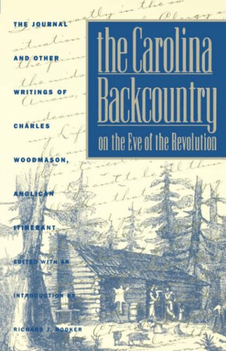Carolina Backcountry on the Eve of the Revolution The Journal and Other Writings of Charles Woodmason, Anglican Itinerant  1969 edition cover