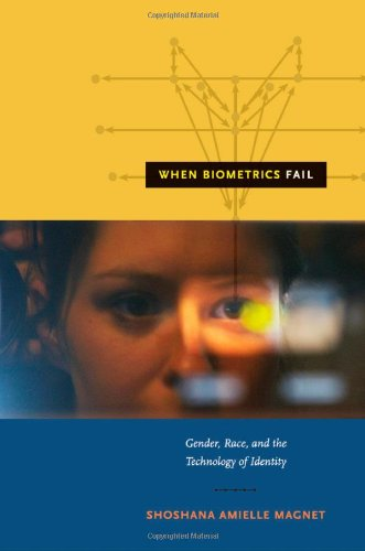 When Biometrics Fail Gender, Race, and the Technology of Identity  2012 edition cover