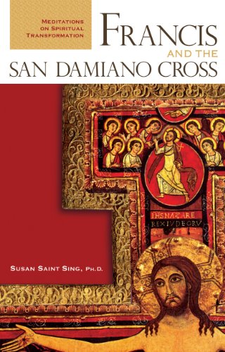 Francis and the San Damiano Cross Meditations on Spiritual Transformation  2006 9780867167351 Front Cover