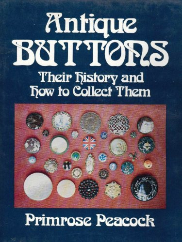 Antique Buttons; Their History and How to Collect Them  1972 9780877492351 Front Cover