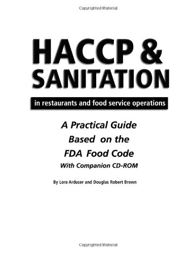 HACCP and Sanitation in Restaurants and Food Service Operations A Practical Guide Based on the USDA Food Code  2005 edition cover