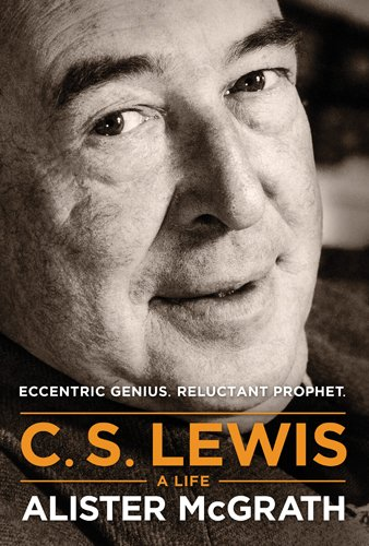 C. S. Lewis - A Life Eccentric Genius, Reluctant Prophet  2013 edition cover