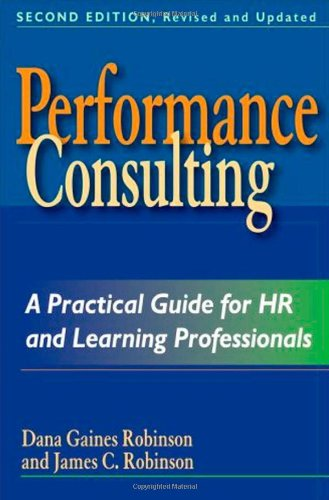 Performance Consulting A Practical Guide for HR and Learning Professionals 2nd 2008 (Revised) edition cover