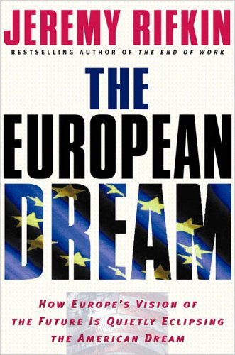 European Dream How Europe's Vision of the Future Is Quietly Eclipsing the American Dream N/A edition cover