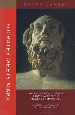 Socrates Meets Marx The Father of Philosophy Cross-Examines the Founder of Communism N/A edition cover