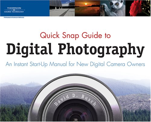 Digital Photography An Instant Start-Up Manual for New Digital Camera Owners  2007 9781598633351 Front Cover