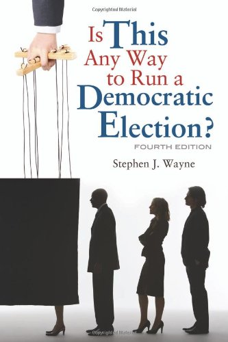 Is This Any Way to Run a Democratic Election? 4th Edition  4th 2010 (Revised) edition cover