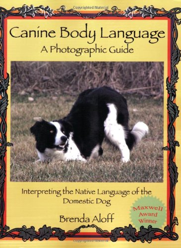 Canine Body Language A Photographic Guide: Interpreting the Native Language of the Domestic Dog  2005 edition cover