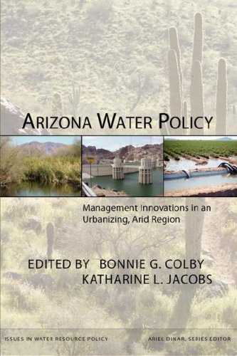 Arizona Water Policy Management Innovations in an Urbanizing, Arid Region  2006 edition cover