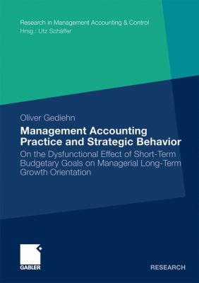 Management Accounting Practice and Strategic Behavior   2010 9783834915351 Front Cover