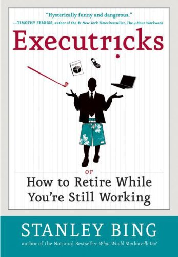 Executricks Or How to Retire While You're Still Working N/A 9780061340352 Front Cover