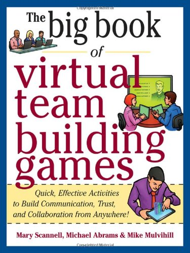 Virtual Team Building Games Quick, Effective Activities to Build Communication, Trust and Collaboration from Anywhere!  2012 edition cover