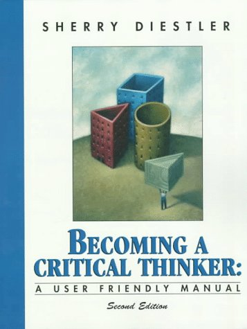 Becoming a Critical Thinker A User Friendly Manual 2nd 1998 9780137443352 Front Cover