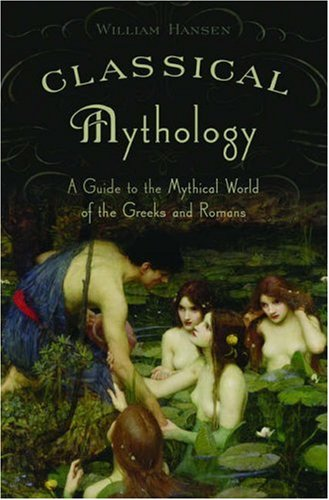 Classical Mythology A Guide to the Mythical World of the Greeks and Romans  2005 edition cover