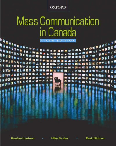 MASS COMMUNICATION IN CANADA 6th 2007 9780195425352 Front Cover