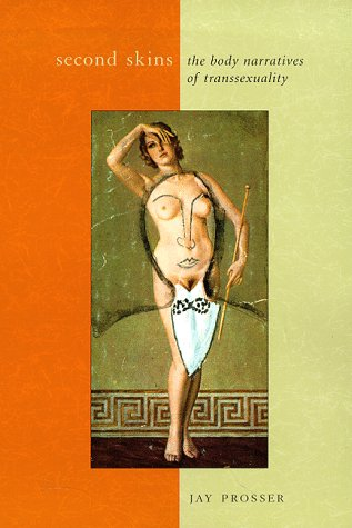 Second Skins The Body Narratives of Transsexuality  1998 edition cover