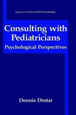 Consulting with Pediatricians Psychological Perspectives  1995 9780306449352 Front Cover