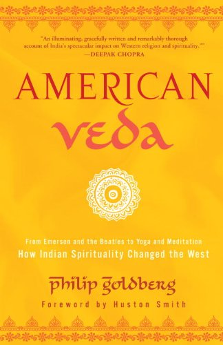 American Veda From Emerson and the Beatles to Yoga and Meditation How Indian Spirituality Changed the West N/A edition cover