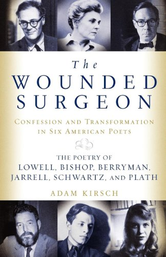 Wounded Surgeon Confession and Transformation in Six American Poets (Robert Lowell, Elizabeth Bishop, John Berryman, Randall Jarrell, N/A edition cover