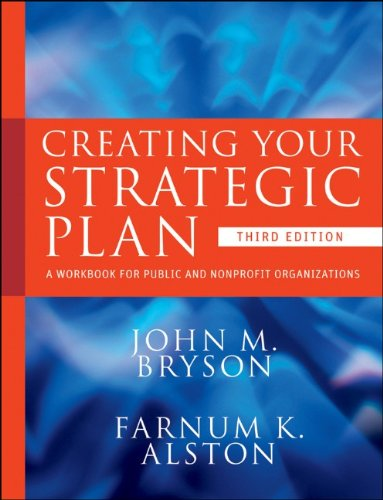 Creating Your Strategic Plan A Workbook for Public and Nonprofit Organizations 3rd 2011 edition cover