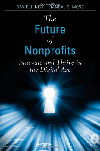 Future of Nonprofits Innovate and Thrive in the Digital Age  2011 edition cover