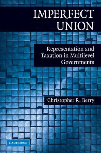Imperfect Union Representation and Taxation in Multilevel Governments  2009 edition cover