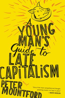 Young Man's Guide to Late Capitalism   2011 9780547473352 Front Cover