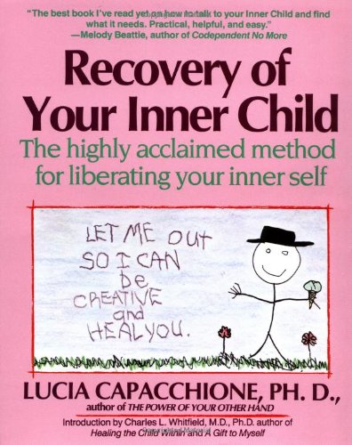 Recovery of Your Inner Child The Highly Acclaimed Method for Liberating Your Inner Self  1991 edition cover