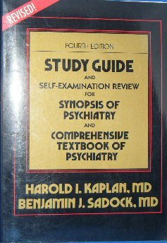 Study Guide and Self-Examination Review for Synopsis of Psychiatry and Comprehensive Textbook of Psychiatry : Behavioral Sciences, Clinical Psychiatry 4th (Revised) 9780683045352 Front Cover
