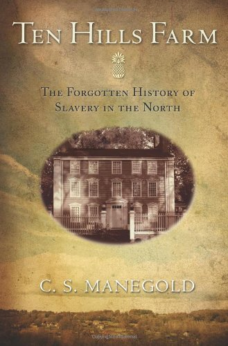 Ten Hills Farm - The Forgotten History of Slavery in the North   2011 edition cover