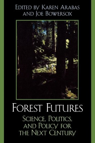 Forest Futures Science, Politics, and Policy for the Next Century  2003 9780742531352 Front Cover