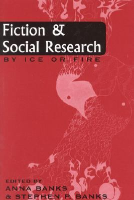 Fiction and Social Research By Ice or Fire  1998 9780761990352 Front Cover