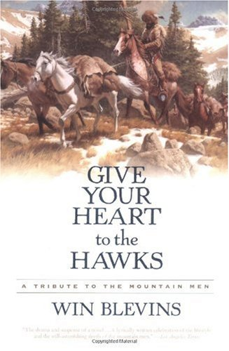 Give Your Heart to the Hawks A Tribute to the Mountain Men  2005 edition cover