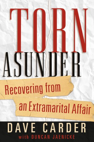 Torn Asunder Recovering from an Extramarital Affair 3rd 2008 (Revised) edition cover