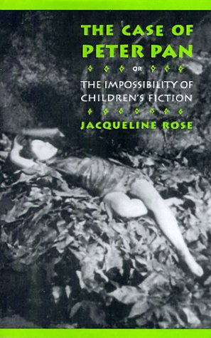 Case of Peter Pan, or the Impossibility of Children's Fiction   1993 (Revised) edition cover