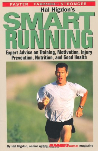 Hal Higdon's Smart Running Expert Advice on Training, Motivation, Injury Prevention, Nutrition and Good Health  1998 (Revised) 9780875965352 Front Cover