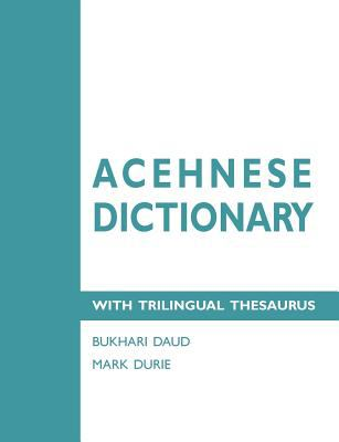 Acehnese Dictionary with Trilingual Thesaurus N/A edition cover