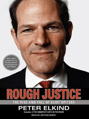 Rough Justice: The Rise and Fall of Eliot Spitzer  2010 9781400117352 Front Cover