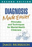 Diagnosis Made Easier, Second Edition Principles and Techniques for Mental Health Clinicians 2nd 2014 (Revised) edition cover