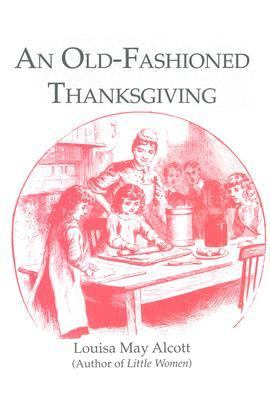 Old-Fashioned Thanksgiving   1990 9781557091352 Front Cover