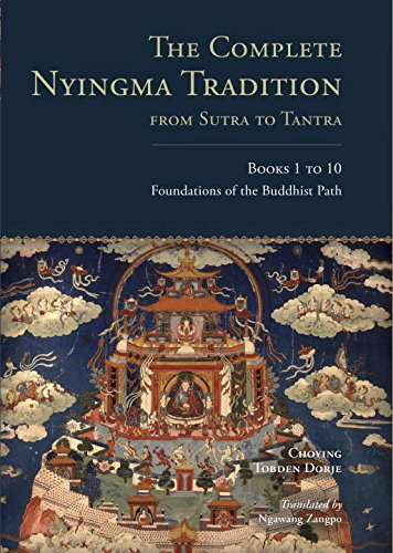 Complete Nyingma Tradition from Sutra to Tantra, Books 1 To 10 Foundations of the Buddhist Path  2014 9781559394352 Front Cover