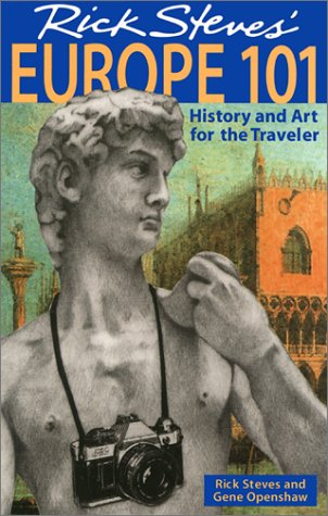Rick Steves' Europe 101 History and Art for the Traveler 6th 2000 (Revised) edition cover