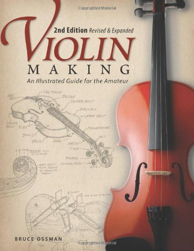 Violin Making An Illustrated Guide for the Amateur 2nd 2009 (Revised) edition cover