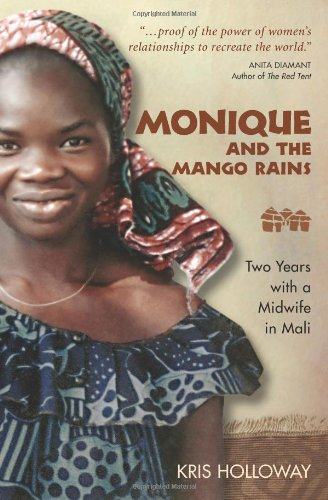 Monique and the Mango Rains Two Years with a Midwife in Mali  2007 edition cover