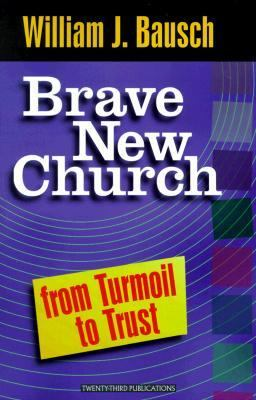 Brave New Church : From Turmoil to Trust  2001 edition cover