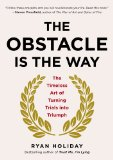 Obstacle Is the Way The Timeless Art of Turning Trials into Triumph  2014 9781591846352 Front Cover