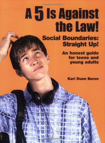 5 Is Against the Law! Social Boundaries - Straight Up! - An Honest Guide to Teens and Young Adults N/A edition cover