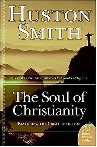 Soul of Christianity Restoring the Great Tradition  2007 edition cover