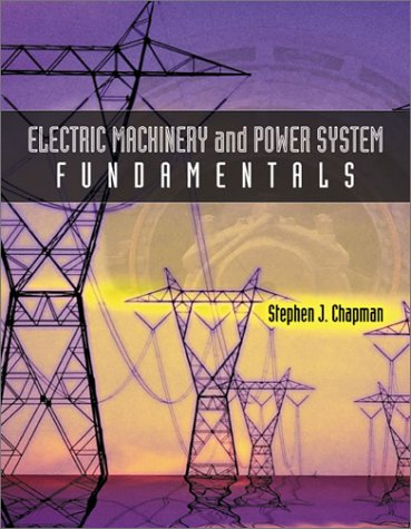 Electric Machinery and Power System Fundamentals   2002 edition cover